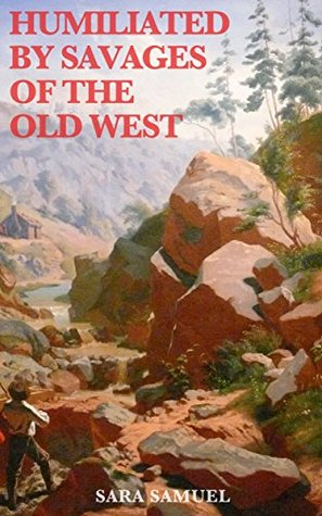 Humiliated by Savages of the Old West