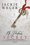 No Perfect Secret by Jackie Weger