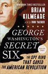 George Washington's Secret Six by Brian Kilmeade