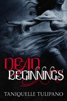 Dead Beginnings by Taniquelle Tulipano