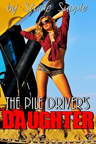 The Pile Driver's Daughter: Banged by the Construction Crew
