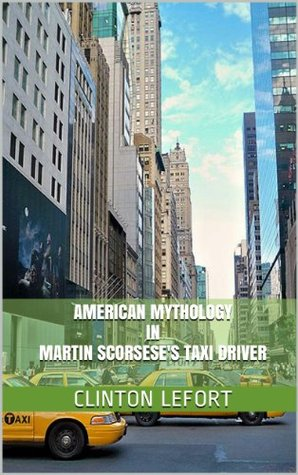 American Mythology in Martin Scorsese's Taxi Driver