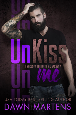 UnKiss Me (Angels Warriors MC Trilogy #1)
