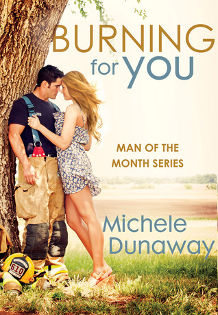 {Review} Burning for You by Michele Dunaway