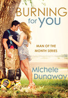 Burning for You (Man of the Month, #2)