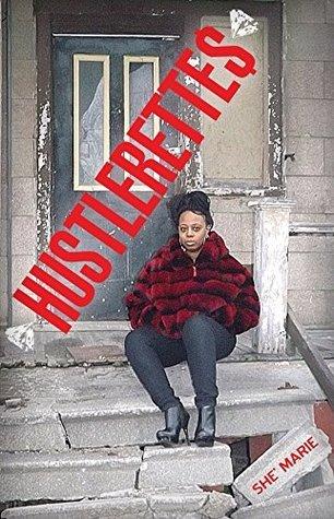 Hustlerettes (I'll Love You Till Death Book 2)