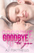 Goodbye To You (The Kellys ...