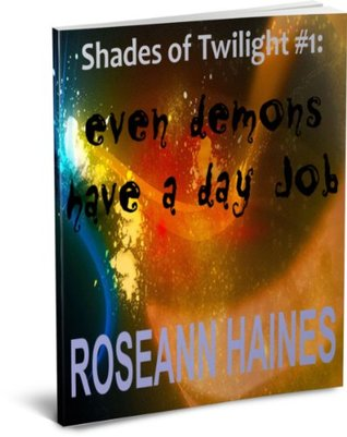 Even Demons Have a Day Job (Shades of Twilight #1)