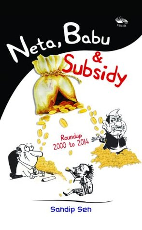 Neta Babu & Subsidy: A roundup 2000-2014
