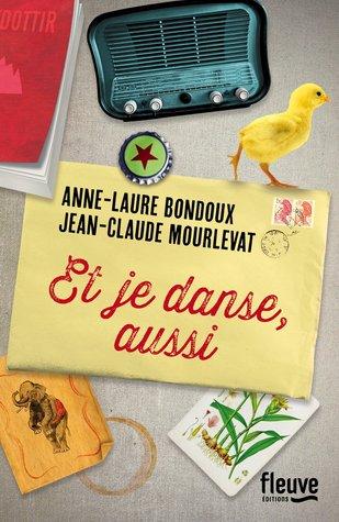 Ebook Et je danse, aussi by Anne-Laure Bondoux TXT!