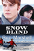 Snow Blind (Secrets in the ...