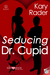Seducing Dr. Cupid