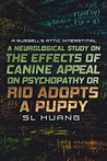 A Neurological Study on the Effects of Canine Appeal on Psychopathy, or, RIO ADOPTS A PUPPY: A Russell's Attic Interstitial (Russell's Attic, #2.5)