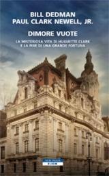 Dimore vuote: La misteriosa vita di Huguette Clark e la fine di una grande fortuna