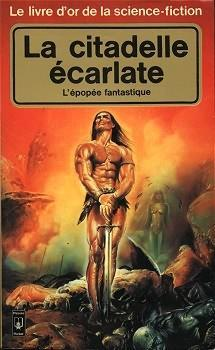 Le livre d'or de la science-fiction: La citadelle écarlate (l'epopée fantastique - 2)
