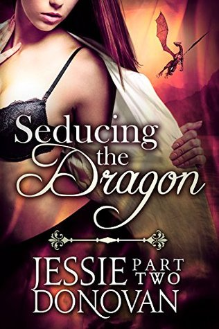Seducing the Dragon: Part 2 (Stonefire Dragons, #2 part 2 of 4)