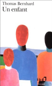 Un Enfant by Thomas Bernhard