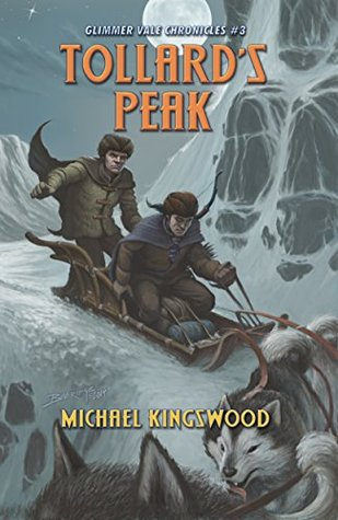 Tollards Peak Glimmer Vale Chronicles 3 By Michael Kingswood
