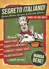 Segreto Italiano: Secret Italian Recipes & Favorite Dishes ...... Italian Cookbook