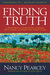 Finding Truth by Nancy R. Pearcey