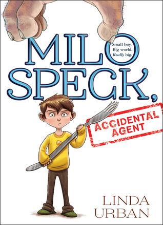Milo Speck, Accidental Agent by Linda Urban