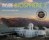 Inside Biosphere 2: Earth Science Under Glass