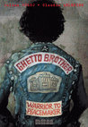 Ghetto Brother: Warrior to Peacemaker