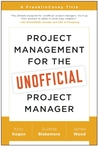 Project Management for the Unofficial Project Manager by Kory Kogon