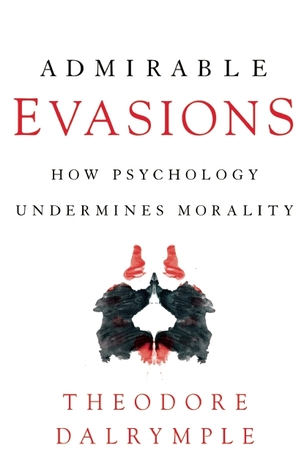 Admirable Evasions: How Psychology Undermines Morality (ePUB)
