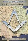 Freemasonry Crosses The Mississippi