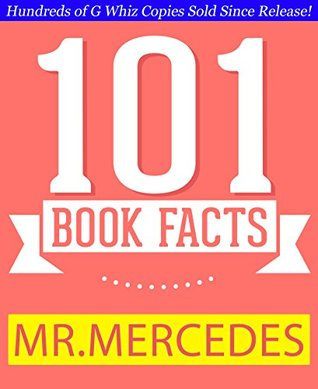 Mr. Mercedes - 101 Amazing Facts You Didn't Know: #1 Fun Facts & Trivia Tidbits