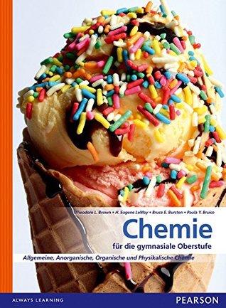 Chemie für die Gymnasiale Oberstufe: Allgemeine, Organische und Physikalische Chemie
