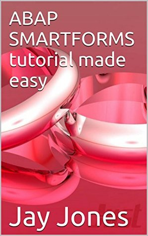 ABAP SMARTFORMS tutorial made easy