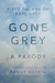 Gone Grey: A Parody (Fifty Shames of Earl Grey)