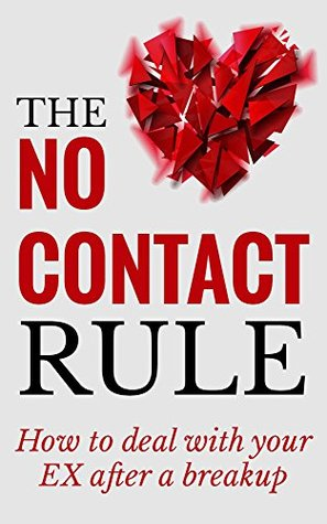 no contact rule to get my ex girlfriend back