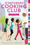 Kitchen Chaos (The Saturday Cooking Club Book 1)
