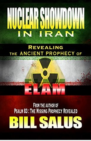 Nuclear Showdown in Iran, Revealing the Ancient Prophecy of Elam