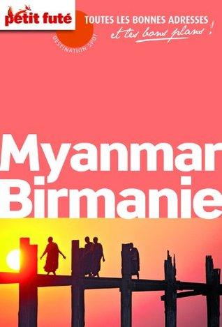 Myanmar - Birmanie 2013 Petit Futé (avec cartes, photos + avis des lecteurs)