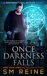 Once Darkness Falls (Preternatural Affairs, #7)