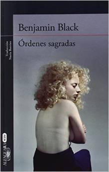 Órdenes sagradas by Benjamin Black