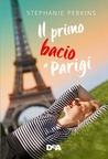 Il primo bacio a Parigi by Stephanie Perkins