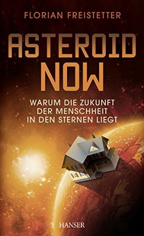 asteroid-now-warum-die-zukunft-der-menschheit-in-den-sternen-liegt