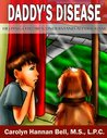 Daddy's Disease: Helping Children Understand Alcoholism