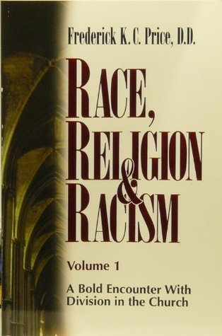 Race, Religion & Racism Vol. 1: A Bold Encounter With Division in the Church