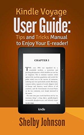 Kindle Voyage User Manual: Tips & Tricks Guide to Enjoy Your E-reader!