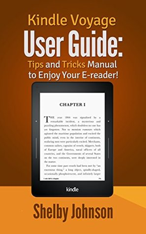 Kindle Voyage User Manual: Tips & Tricks Guide to Enjoy Your E-reader!
