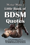 Michael Makai's Little Book of BDSM Quotes