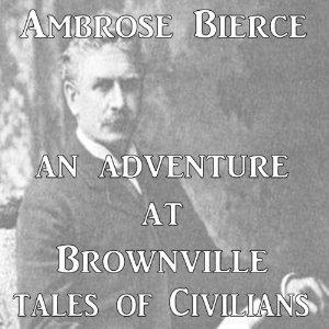 An Adventure at Brownville UNABRIDGED