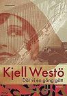 Där vi en gång gått by Kjell Westö