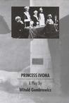 Princess Ivona by Witold Gombrowicz